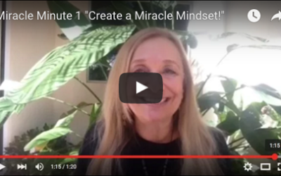 "Miracle Minute #1 ""Create a Miracle Mindset!"""