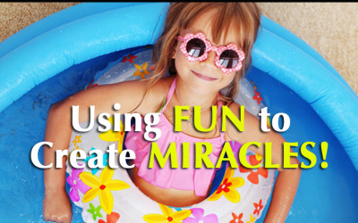 Using Fun to Create MIRACLES!