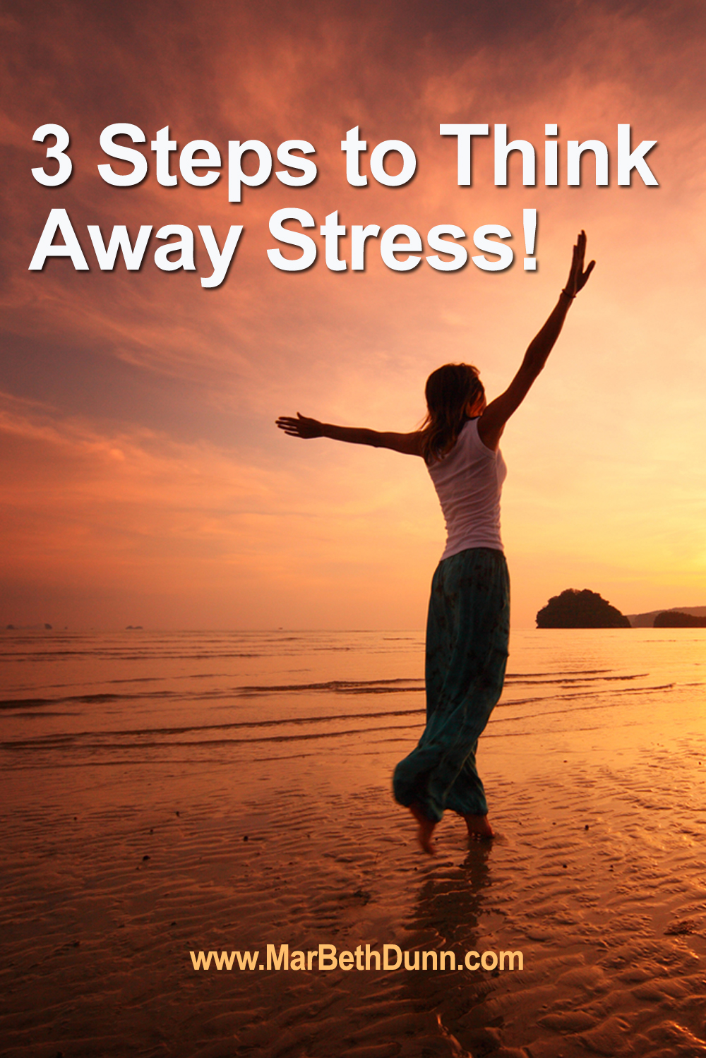 3 Steps to Think Your Stress Away!